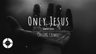 Only Jesus - Casting  Crowns (Lyric Video | Legendado em Português)