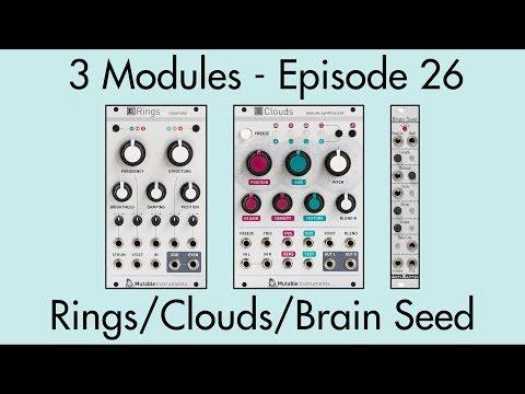3 Modules #26: Rings, Clouds, Brain Seed