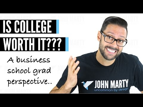is-college-worth-it?---a-business-school-grad-perspective