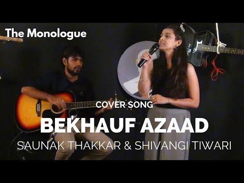 Bekhauf Aazad Hain | Shivangi Tiwari & Saunak Thakkar | Cover - The Monologue
