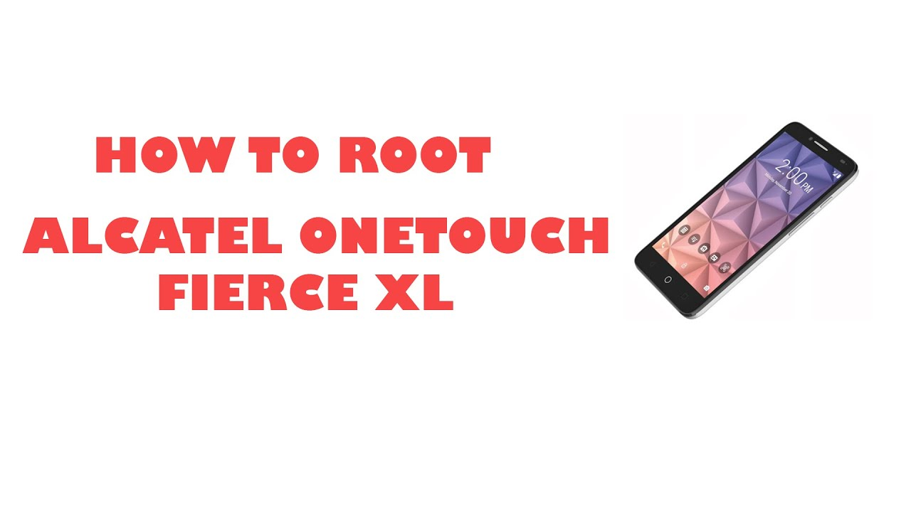 How to root Alcatel One Touch Fierce XL