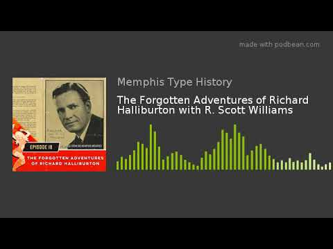 The Forgotten Adventures of Richard Halliburton with R. Scot
