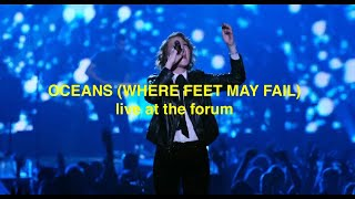 Oceans (Where Feet May Fail) - Hillsong Movie [Live at The Forum]