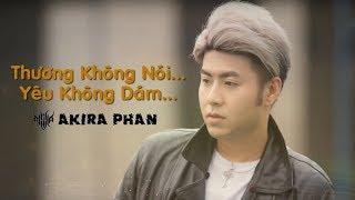 (Audio Lyric) Thương Không Nói Yêu Không Dám | Akira Phan