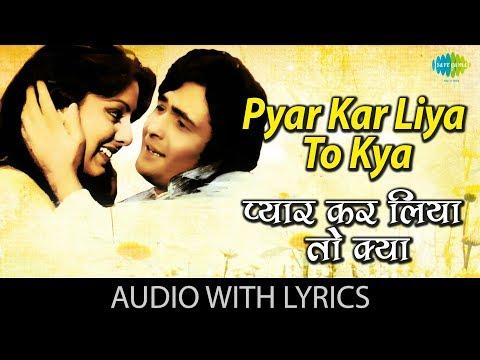 Pyar Kar Liya To Kya with lyrics   प्यार कर लिया तो क्या के बोल   Kishore Kumar   Kabhi Kabhie