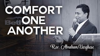 Comfort one another - Rev. Abraham Varghese