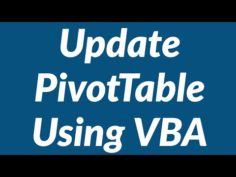 How To Update PivotTable When Source Data In Excel Worksheet Changes Using VBA