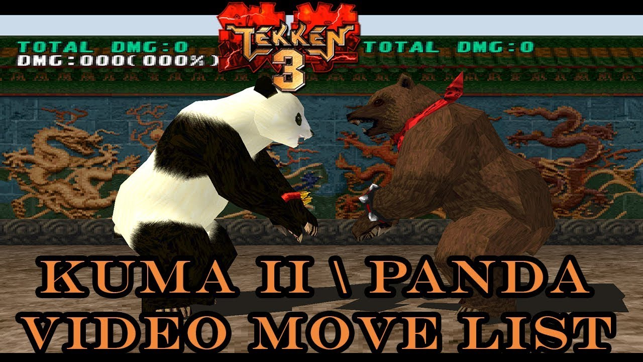 Tekken 3 Kuma Ii Panda Move List Youtube