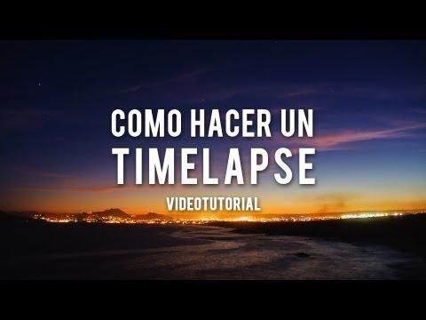 Como hacer un Timelapse