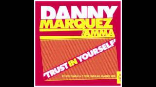 "DANNY MARQUEZ ft. AMMA ""TRUST IN YOURSELF"" (ED RODMAN & TONE SWAAG RADIO MIX) BLANCO Y NEGRO"
