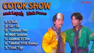 Lagu Minang Mak Pono dan Mak Lepoh || Full Album Cotok Show