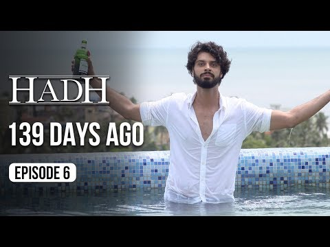 Hadh | Episode 6 of 9 - '139 DAYS AGO' | A Web Original By Vikram Bhatt