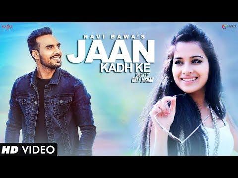 Jaan Kadh Ke (Full Song) Navi Bawa | Sara Gurpal | MixSingh | Only Jashan | New Punjabi Song 2017