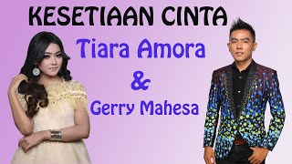 Tiara Amora feat Gerry Mahesa - Kesetiaan Cinta (Official Music Video)