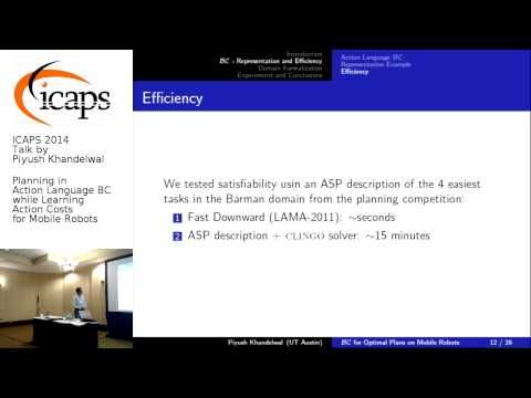 "ICAPS 2014: Piyush Khandelwal on ""Planning in Action Language BC while Learning Action Costs ..."""
