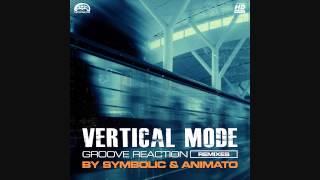 vertical mode groove reaction animato remix