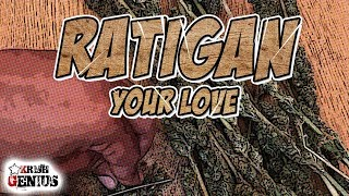 Ratigan - Your love (Raw) Cutting Board Riddim - March 2018