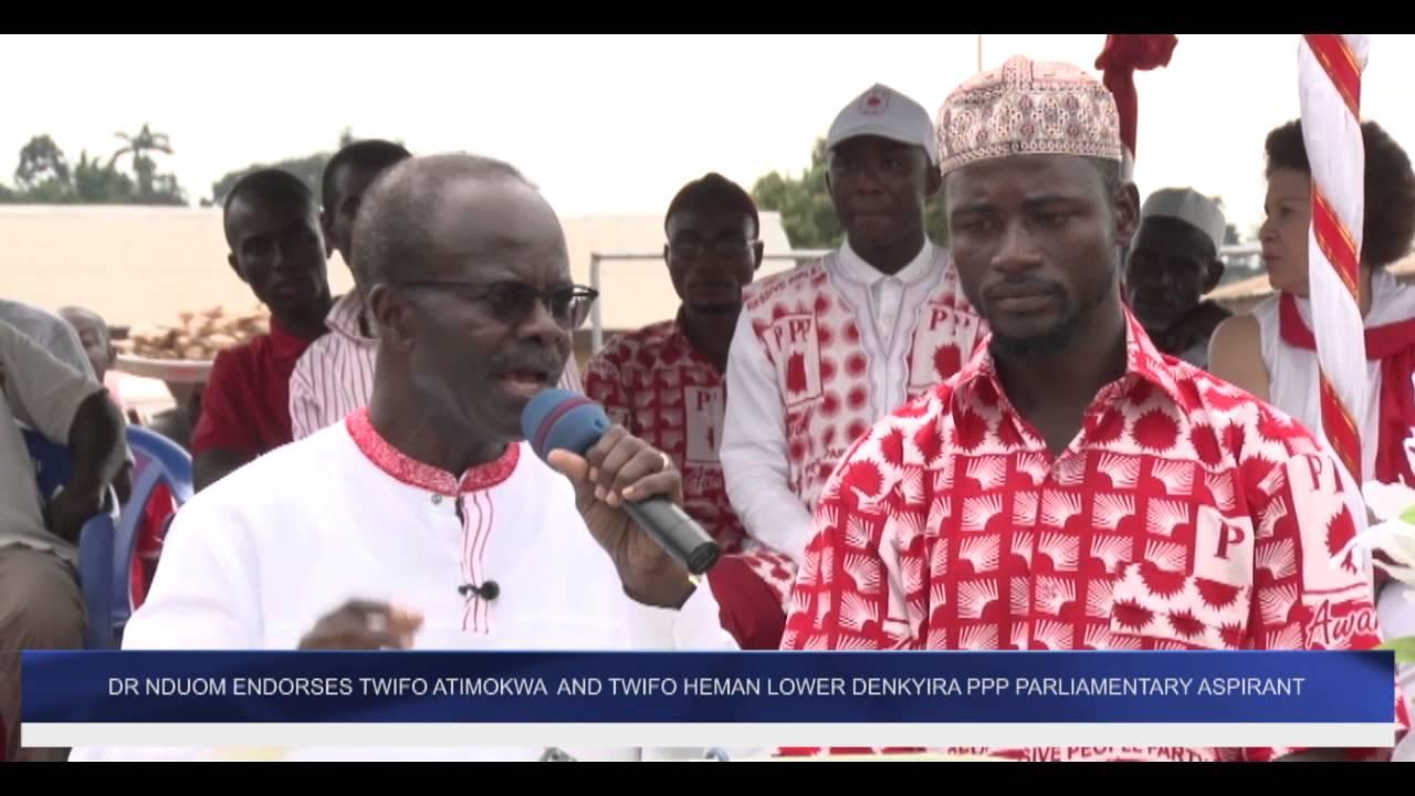 DR NDUOM ENDORSES TWIFO ATIMOKW AND TWIFO HEMAN LOWER DENKYIRA PPP PARLIAMENTARY ASPIRANT