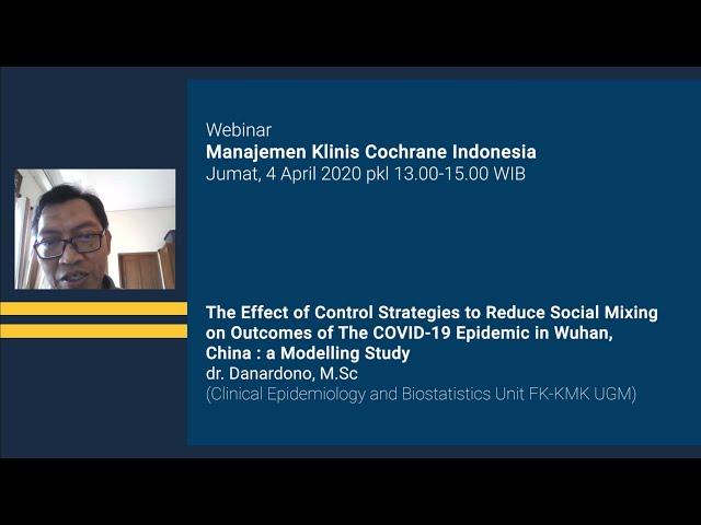 Webinar Manajemen Klinis Cochrane Indonesia The Effect of Control Strategies to Reduce Social Mixing