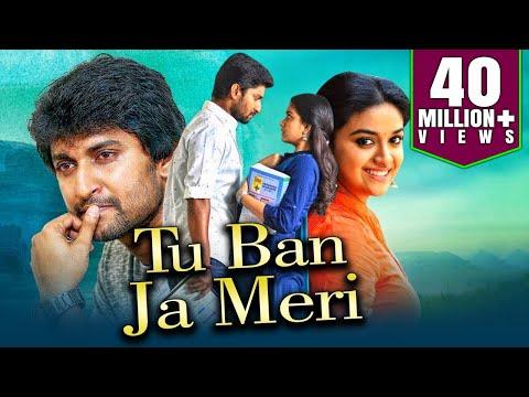 Tu Ban Ja Meri 2019 Telugu Hindi Dubbed Full Movie | Nani, Keerthy Suresh, Naveen Chandra