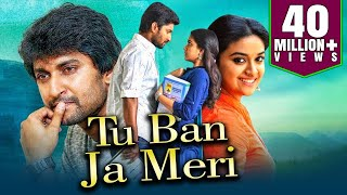 Tu Ban Ja Meri 2019 Telugu Hindi Dubbed Full Movie | Nani, Keerthy Suresh, Naveen Chandra