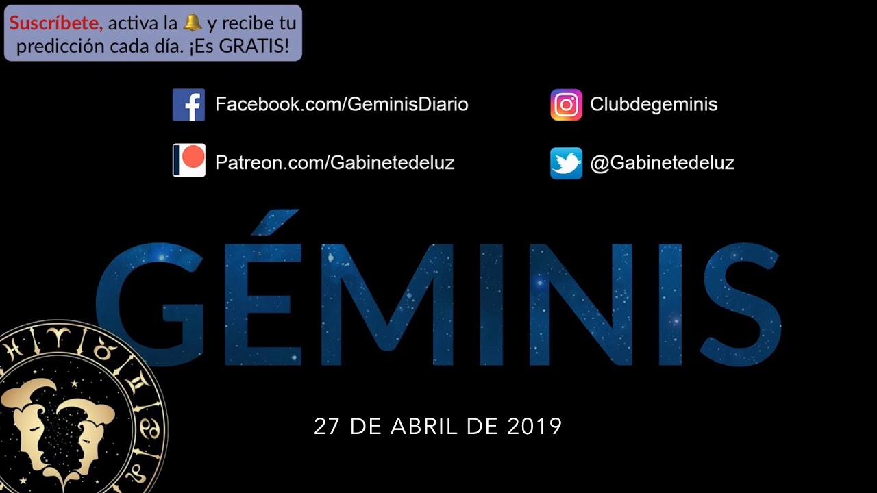 Horoscopo Diario Geminis 27 De Abril De 2019 Youtube