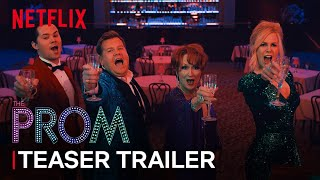 The Prom | Official Teaser Trailer | Netflix