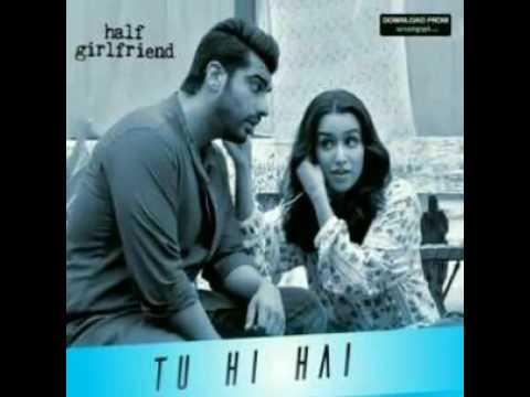 Tu Hi Hai | Half Girlfriend | Arjun Kapoor & Shraddha Kapoor | Rahul Mishra Mp3