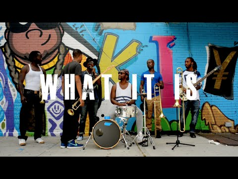 """WHAT IT IS"" - OFFICIAL VIDEO"