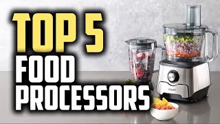 Best Food Processors in 2019 | Chop & Mix Your Food Easily