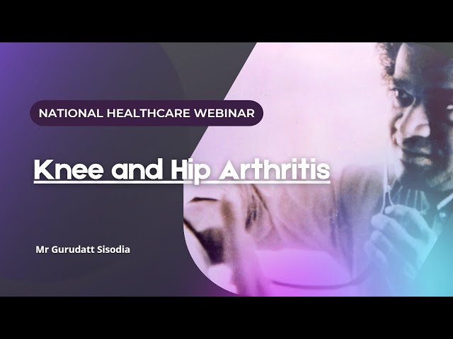 National Healthcare Webinar: Knee and Hip Arthritis