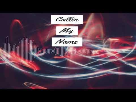 Callin My Name Instrumental - 2018 Trap Rap Type Beat
