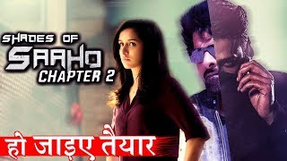 Good News For Prabhas's Fans Shades Of SAAHO Chapter 2 Releasing Soon