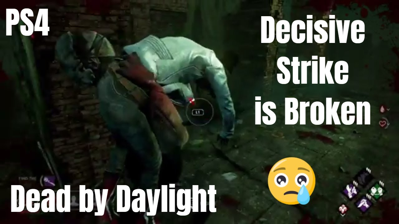 Is Decisive Strike Broken | Dead by Daylight | PS4