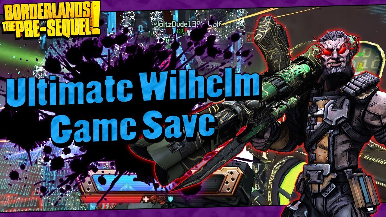 Borderlands The Pre-Sequel | My Lvl 70 Ultimate Wilhelm Game Save