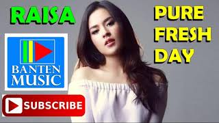 PURE FRESH DAY- RAISA