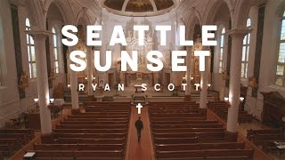 Ryan Scott - Seattle Sunset (Official Video)