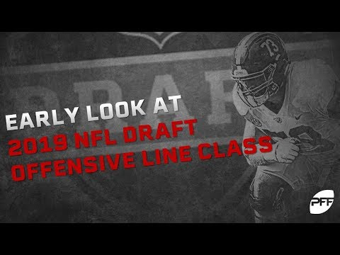 Early look  at the 2019 NFL Draft offensive line class | PFF
