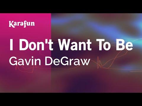 Karaoke I Don't Want To Be - Gavin DeGraw *