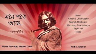 mone pore aaj নজরুলগীতি nazrul geeti compilation shaan raghab manomay kaushiki