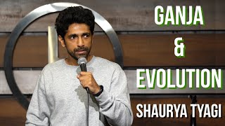 Ganja and Evolution | Stand up Comedy by Shaurya Tyagi