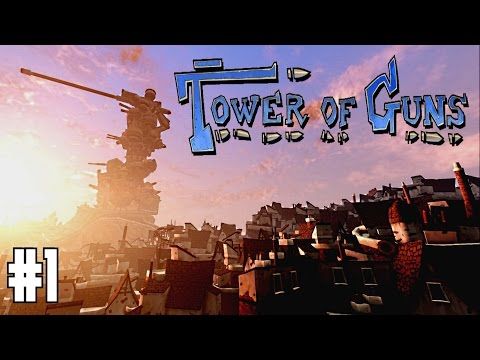 Tower of Guns [#1] SO MUCH CHAOS! xD