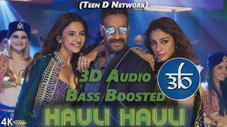HAULI HAULI | 3D Audio | Bass Boosted | De De Pyaar De | Virtual 3d Audio | Teen D | Outro Yaar Nahi