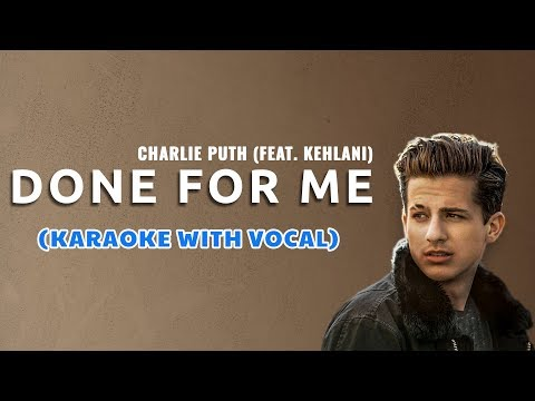 🎵 Charlie Puth - Done For Me (feat. Kehlani) 🎵 (KARAOKE🎤 WITH VOCAL)