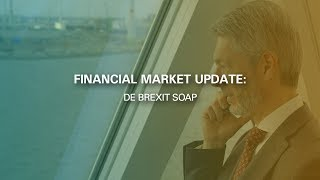Financial Market Update: De Brexit Soap