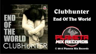 Clubhunter - End Of The World (Turbotronic Radio Edit)