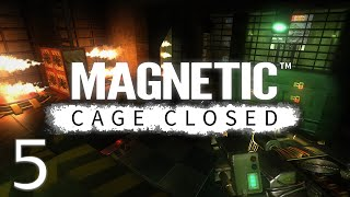 Magnetic: Cage Closed Gameplay (E5)