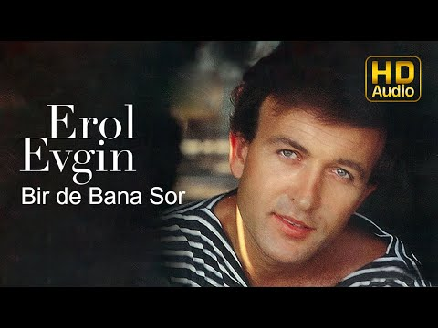 Erol Evgin - Bir de Bana Sor (Official Audio)