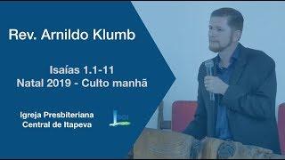 Isaias 61.1-11 - Natal 2019 - Culto manhã