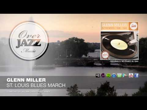 Glenn Miller - St. Louis Blues March (1944)
